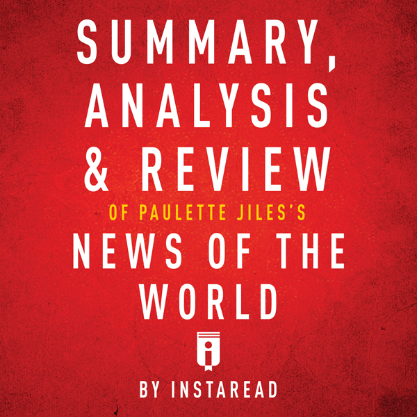 Summary, Analysis & Review of Paulette Jiles´s News of the World by Instaread , Hörbuch, Digital, 1, 27min