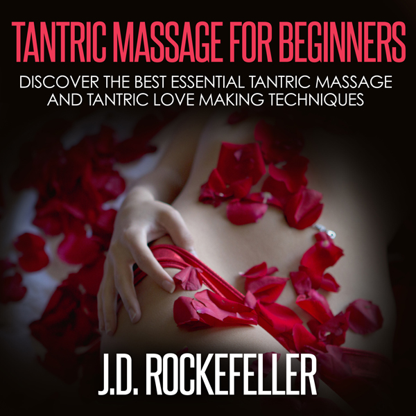 Tantric Massage for Beginners: Discover the Bes...