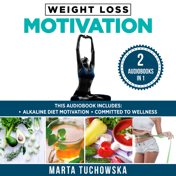 Weight Loss Motivation: 2 in 1 Bundle: Alkaline...