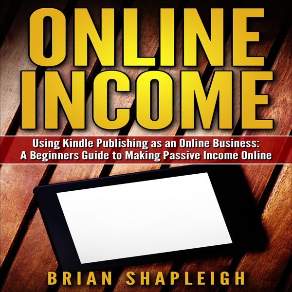 Online Income: Using Kindle Publishing as an On...