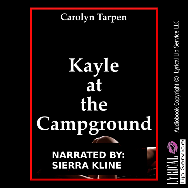 Kayle at the Campground: An Explicit Erotica St...