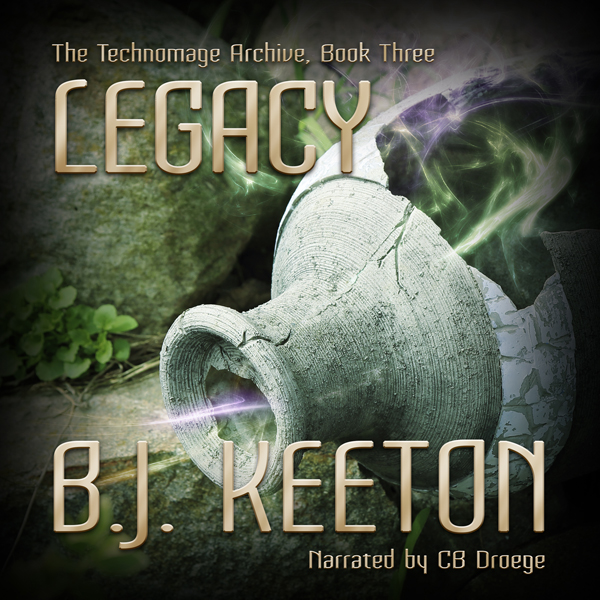 Legacy: The Technomage Archive, Book 3 , Hörbuc...