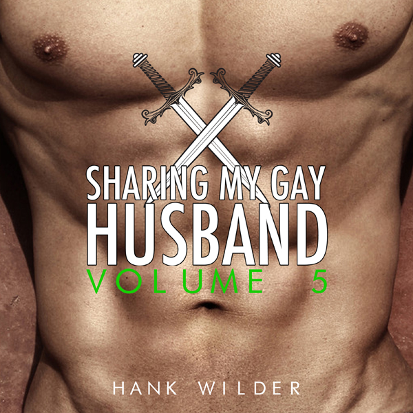 Sharing My Gay Husband, Volume 5 , Hörbuch, Dig...