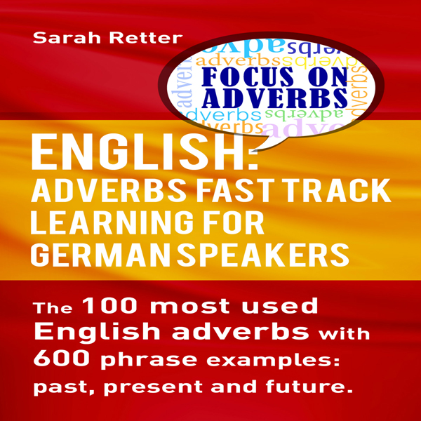 English: Adverbs Fast Track Learning for German...