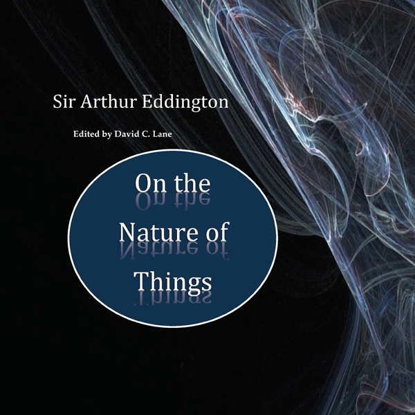 Sir Arthur Eddington: On the Nature of Things ,...