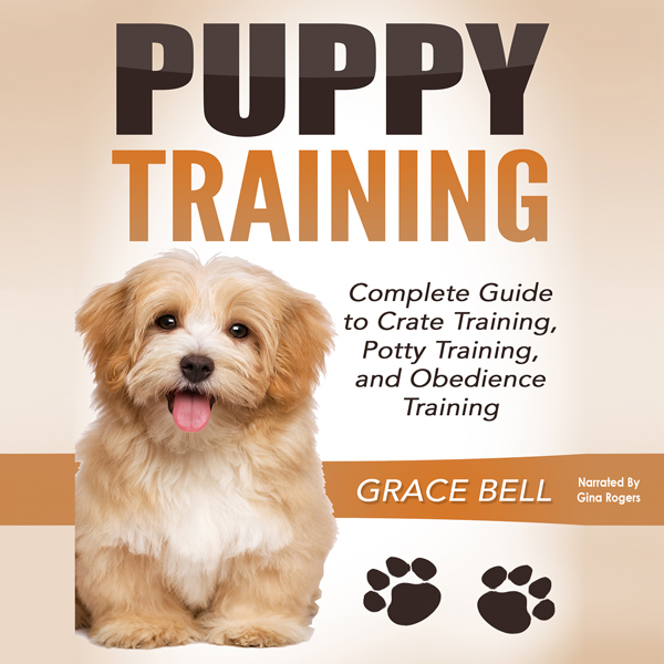 Puppy Training: Complete Guide to Crate Trainin...