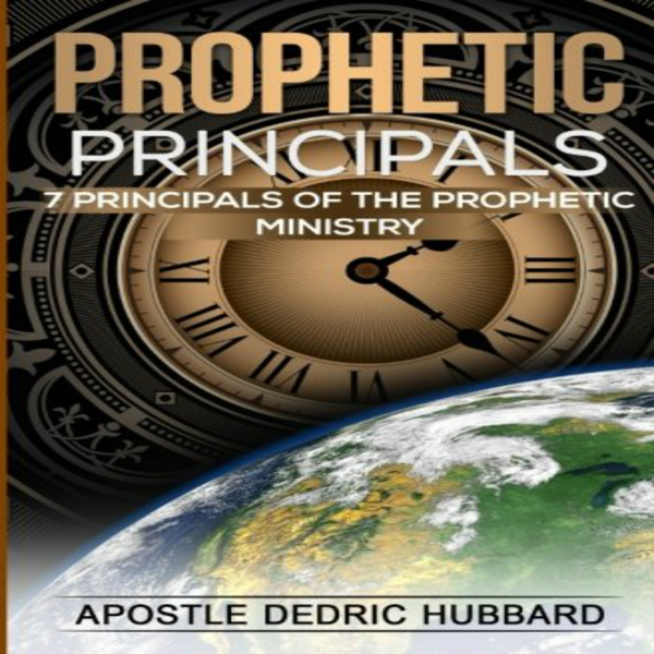 Prophetic Principals: 7 Principals of the Proph...