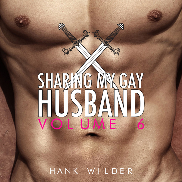 Sharing My Gay Husband, Volume 6 , Hörbuch, Dig...