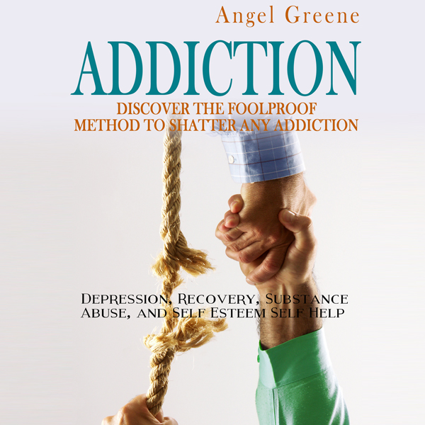 Addiction: Discover the Foolproof Method to Sha...