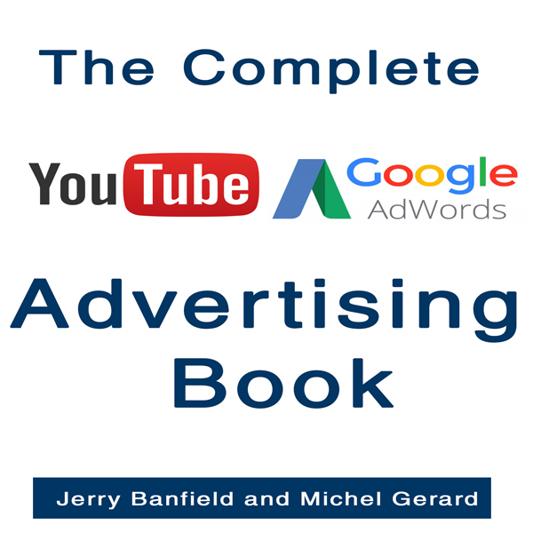 The Complete Google AdWords and YouTube Adverti...