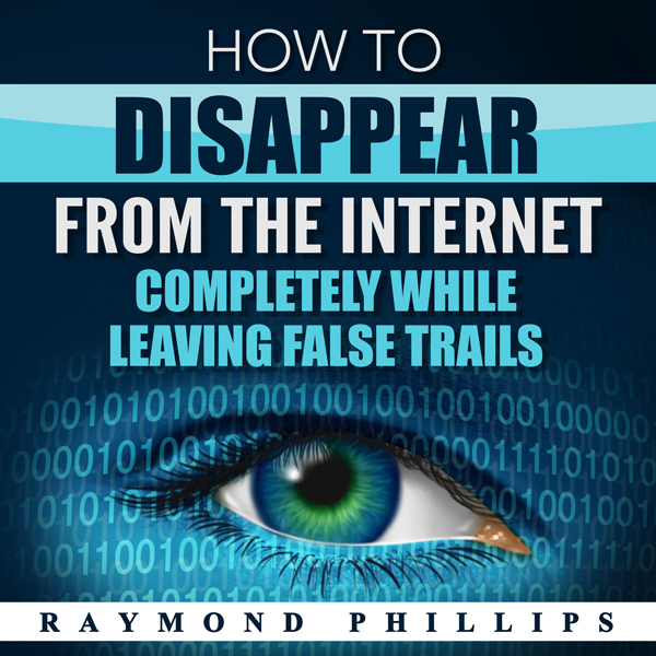 How to Disappear from the Internet Completely W...