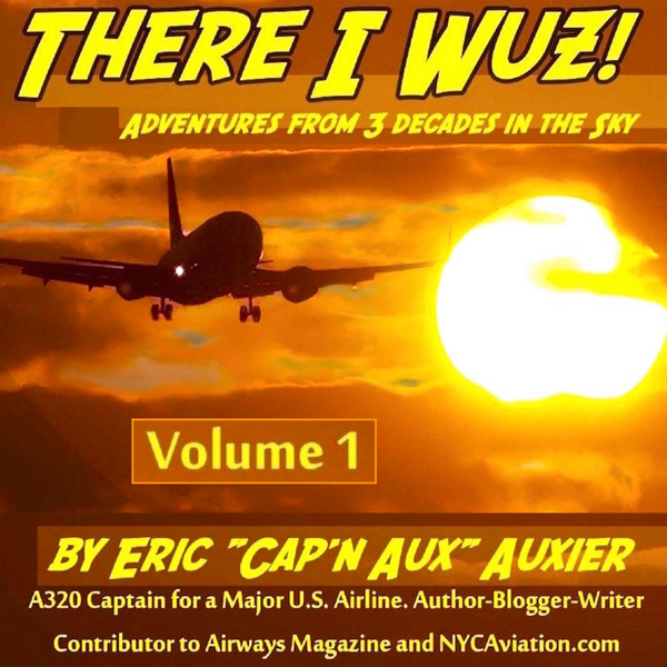 There I Wuz!: Adventures from 3 Decades in the ...