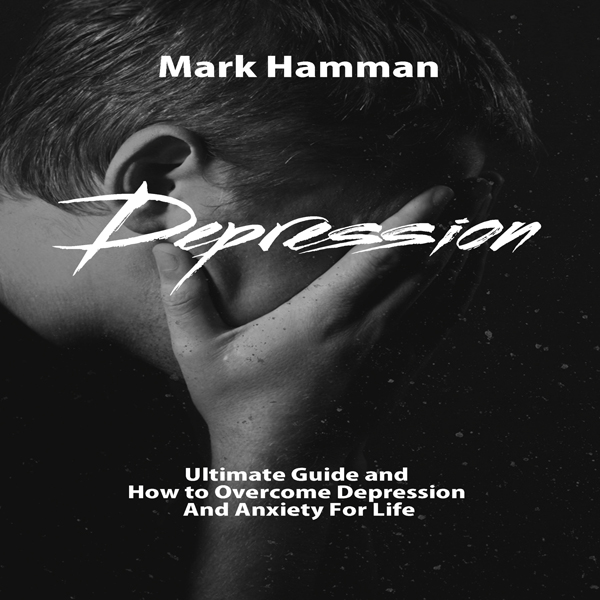 Depression: Ultimate Guide and How to Overcome Depression and Anxiety for Life , Hörbuch, Digital, 1, 26min