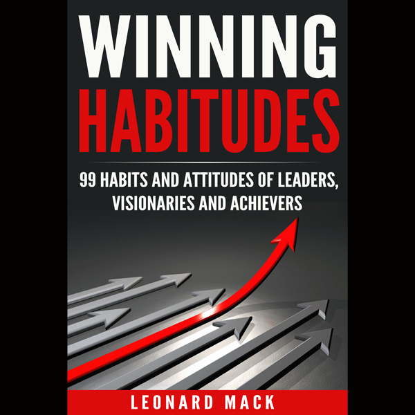 Winning Habitudes: 99 Habits and Attitudes of L...