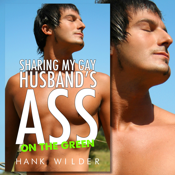 Sharing My Gay Husband´s Ass: On the Green , Hö...