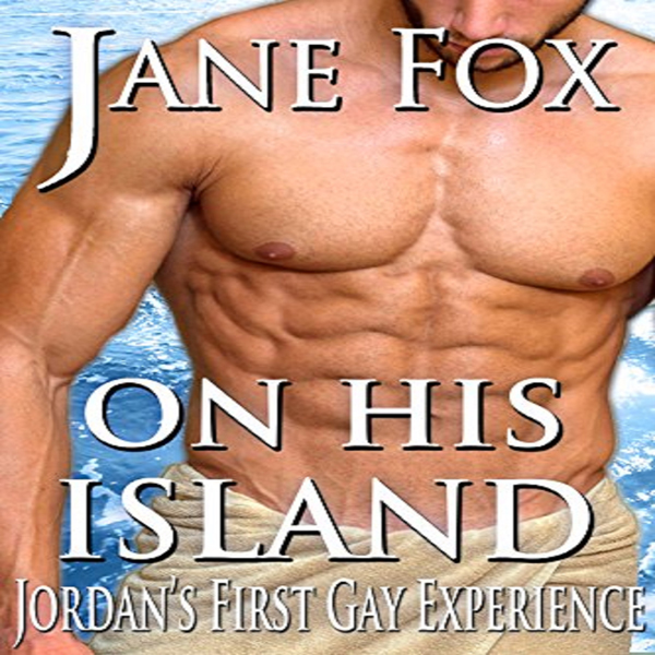 On His Island: Jordan´s First Gay Experience , ...