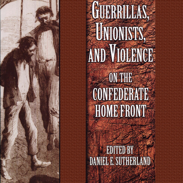 Guerrillas, Unionists, and Violence on the Conf...