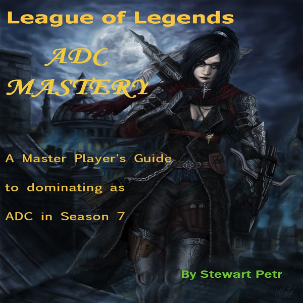 League of Legends ADC Mastery: A Master Player´...