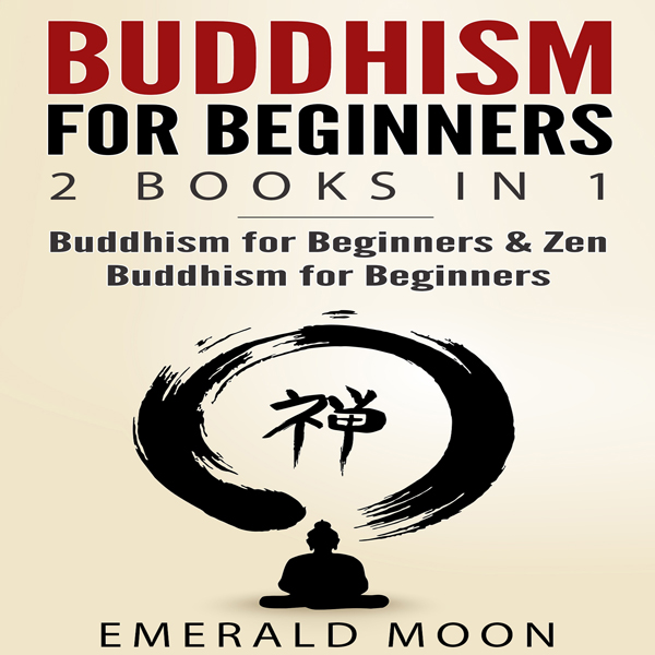 Buddhism for Beginners: 2 Books in 1 , Hörbuch,...
