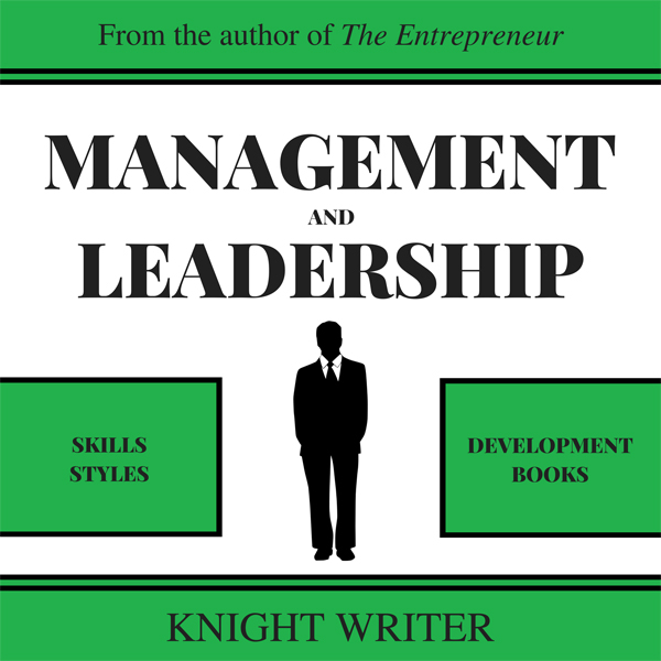 Management and Leadership: Skills & Styles, Dev...
