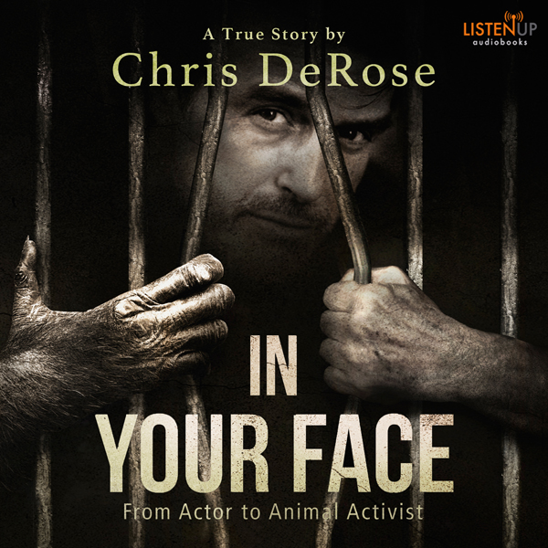 In Your Face: From Actor to Animal Activist , H...