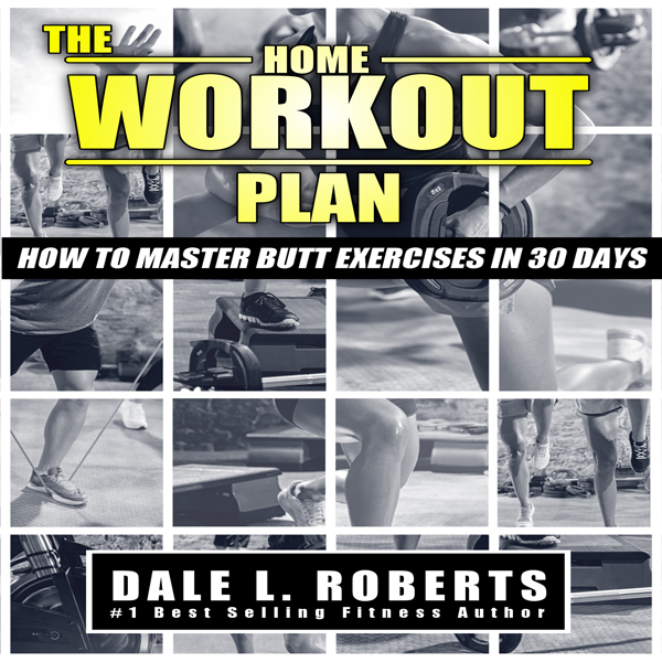 The Home Workout Plan: How to Master Butt Exerc...