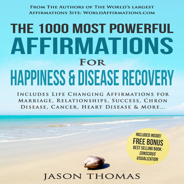 The 1000 Most Powerful Affirmations for Happine...