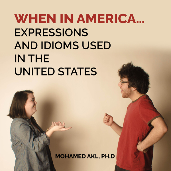 When In America...: Expressions and Idioms Used...