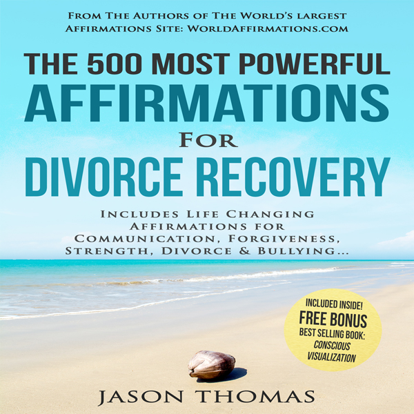 The 500 Most Powerful Affirmations for Divorce ...