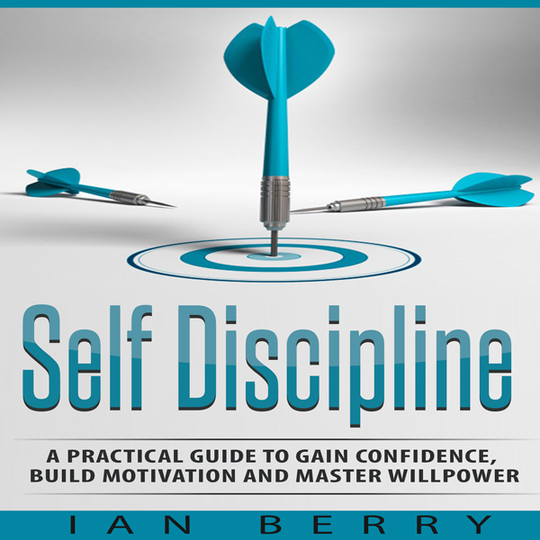 Self Discipline: A Practical Guide to Gain Conf...
