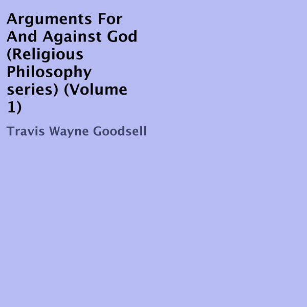 Arguments for and Against God: Religious Philos...