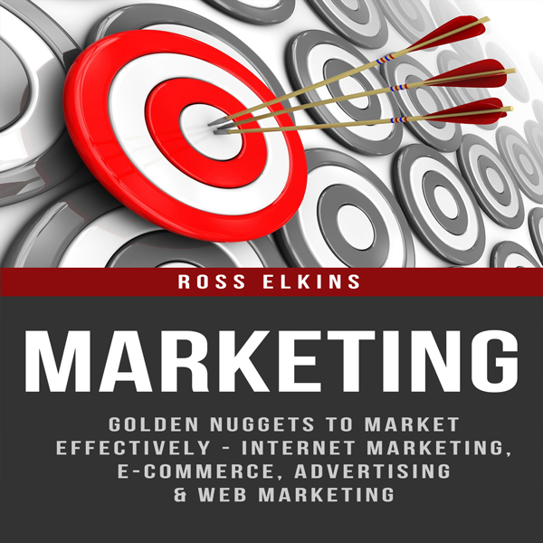Marketing: Golden Nuggets to Market Effectively...