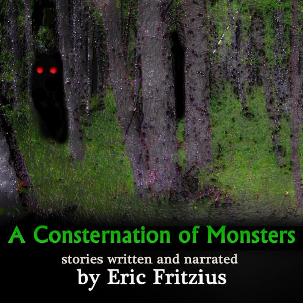 A Consternation of Monsters: Stories by Eric Fr...