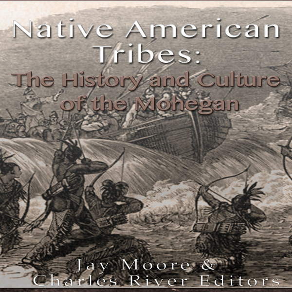 a history of the mohegan indians History of the city of troy [ny] from the expulsion of the mohegan indians to the year 1876 with maps and statistical tables, by a g bardin.