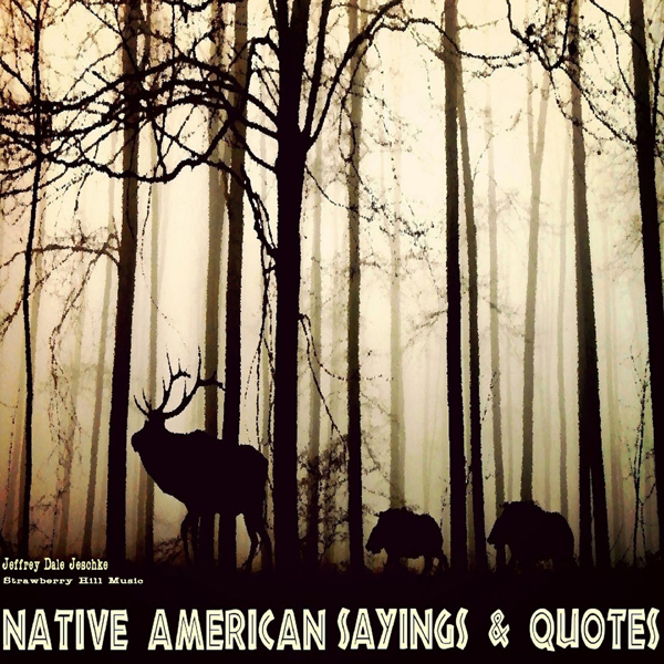 Native American Sayings & Quotes , Hörbuch, Dig...