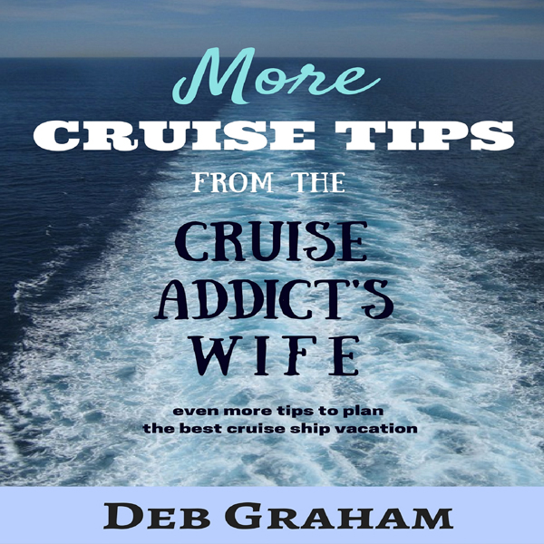 More Cruise Tips: From the Cruise Addict´s Wife...
