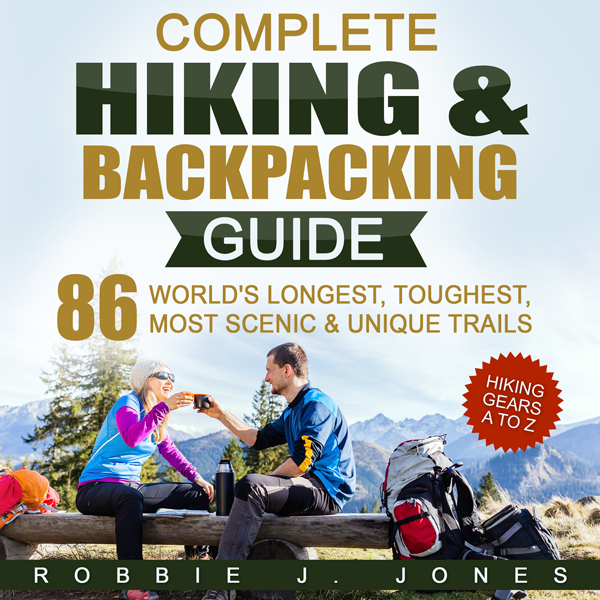Complete Hiking & Backpacking Guide: Hiking Gea...