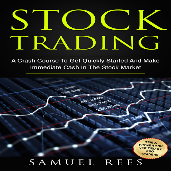 Stock Trading: A Crash Course to Get Quickly St...