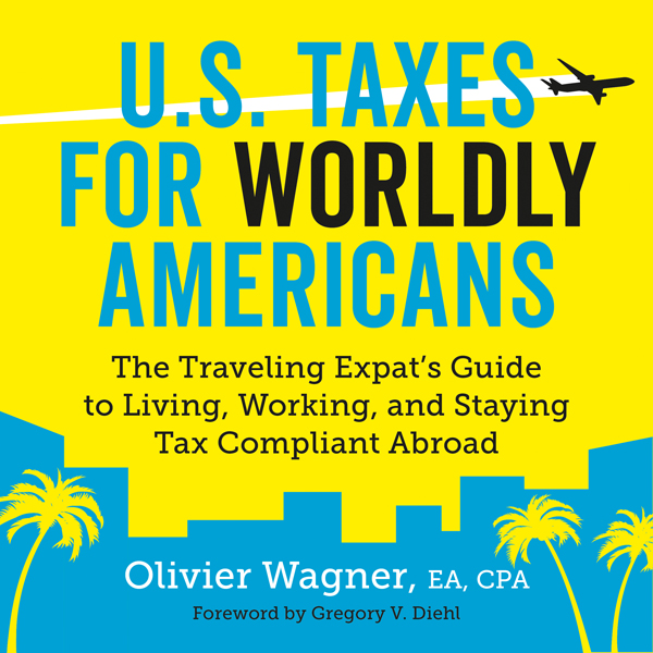 U.S. Taxes for Worldly Americans: The Traveling...