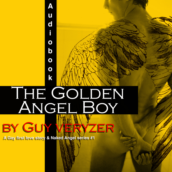 The Golden Angel Boy: A Gay First Love Story: N...