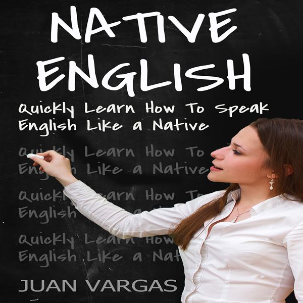Native English: Quickly Learn How to Speak Engl...