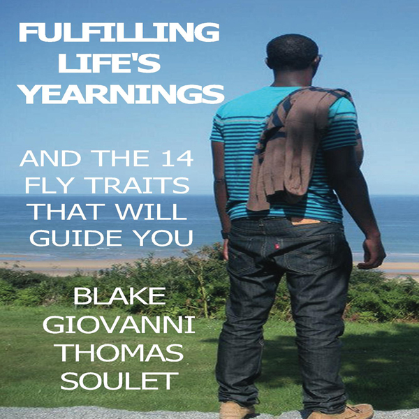 Fulfilling Life´s Yearnings: And the 14 FLY Tra...
