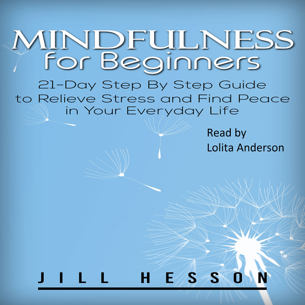 Mindfulness for Beginners: 21-Day Step by Step ...