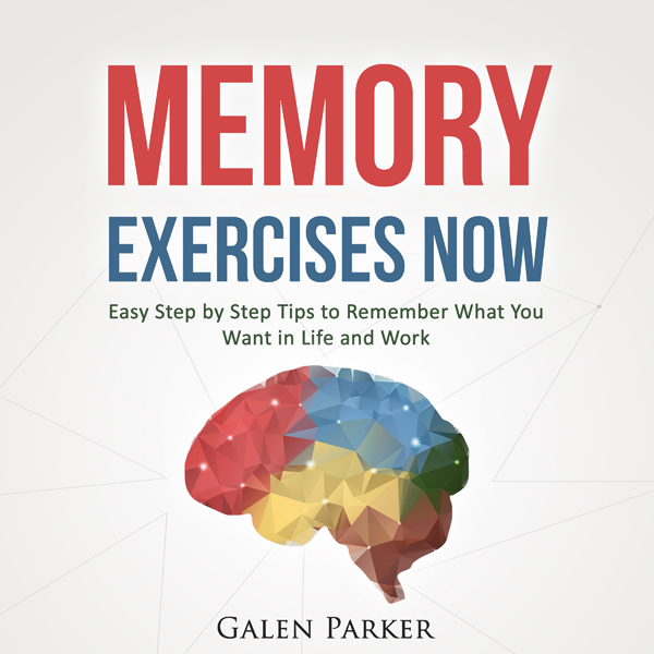 Memory Exercises Now: Easy Step by Step Tips to...