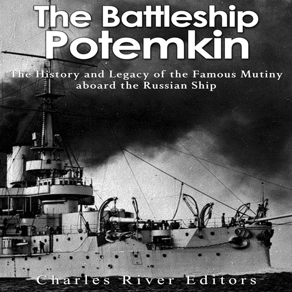 The Battleship Potemkin: The History and Legacy...