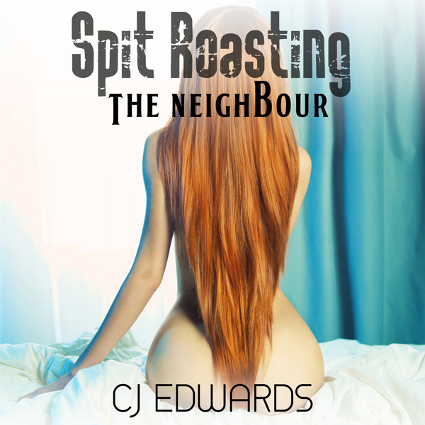 Spit Roasting the Neighbour: Neighbour Sex, Boo...