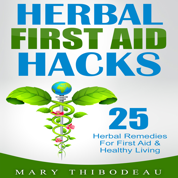 Herbal First Aid Hacks: 25 Herbal Remedies for First Aid and Healthy Living , Hörbuch, Digital, 1, 33min