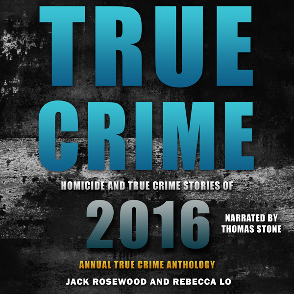 True Crime: Homicide & True Crime Stories of 20...