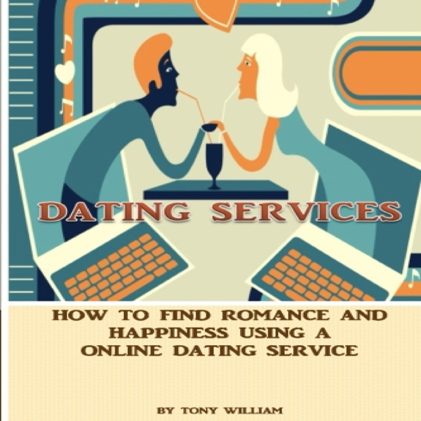 Dating Services: How to Find Romance and Happin...