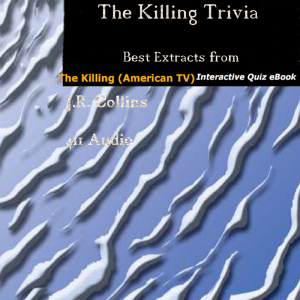The Killing Trivia: Best Extracts from The Kill...